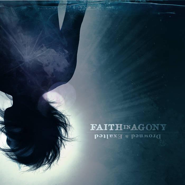 Chronique d'album : FAITH IN AGONY (Metal),
