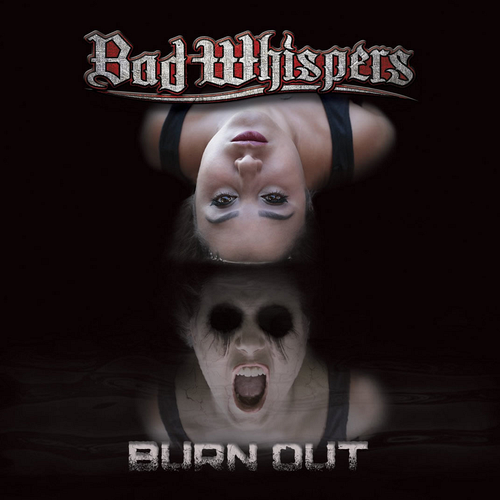 Chronique d'album : BAD WHISPERS (Heavy Metal) Burn Out (2020)