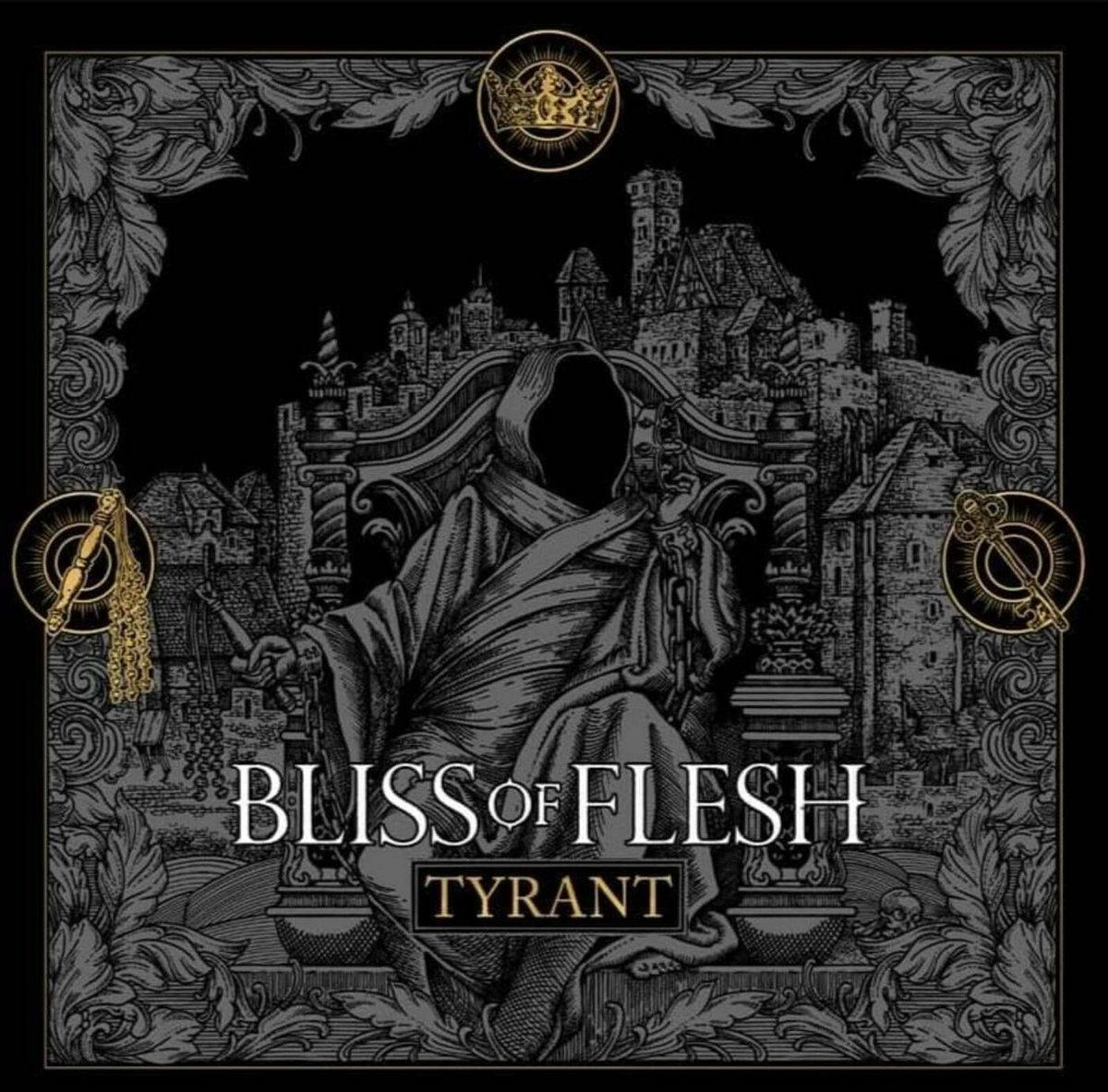 Chronique d'album : Bliss Of Flesh (Black Metal), Tyrant (2020)