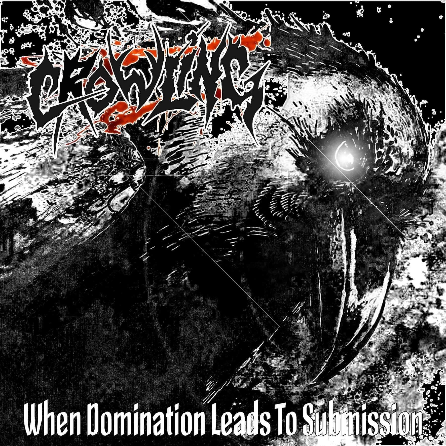 "Chronique d'Album : CROWLING (Thrash), ""When Domination leads to Submission"" (EP - 2020)"
