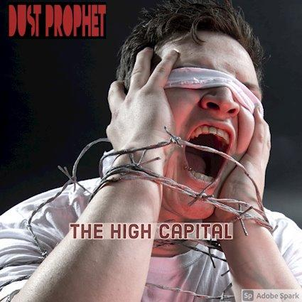 Dust Prophet (UK) The High Capital (single - 2021)