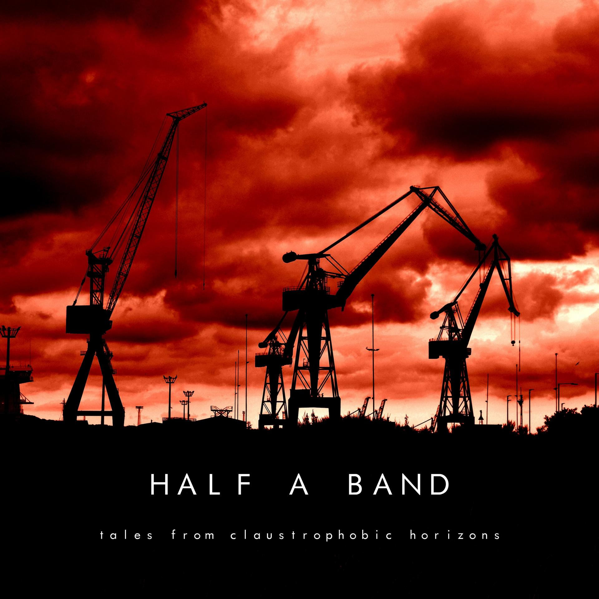 HALF A BAND (Prog) : Tales from claustrophobic horizons (2021)