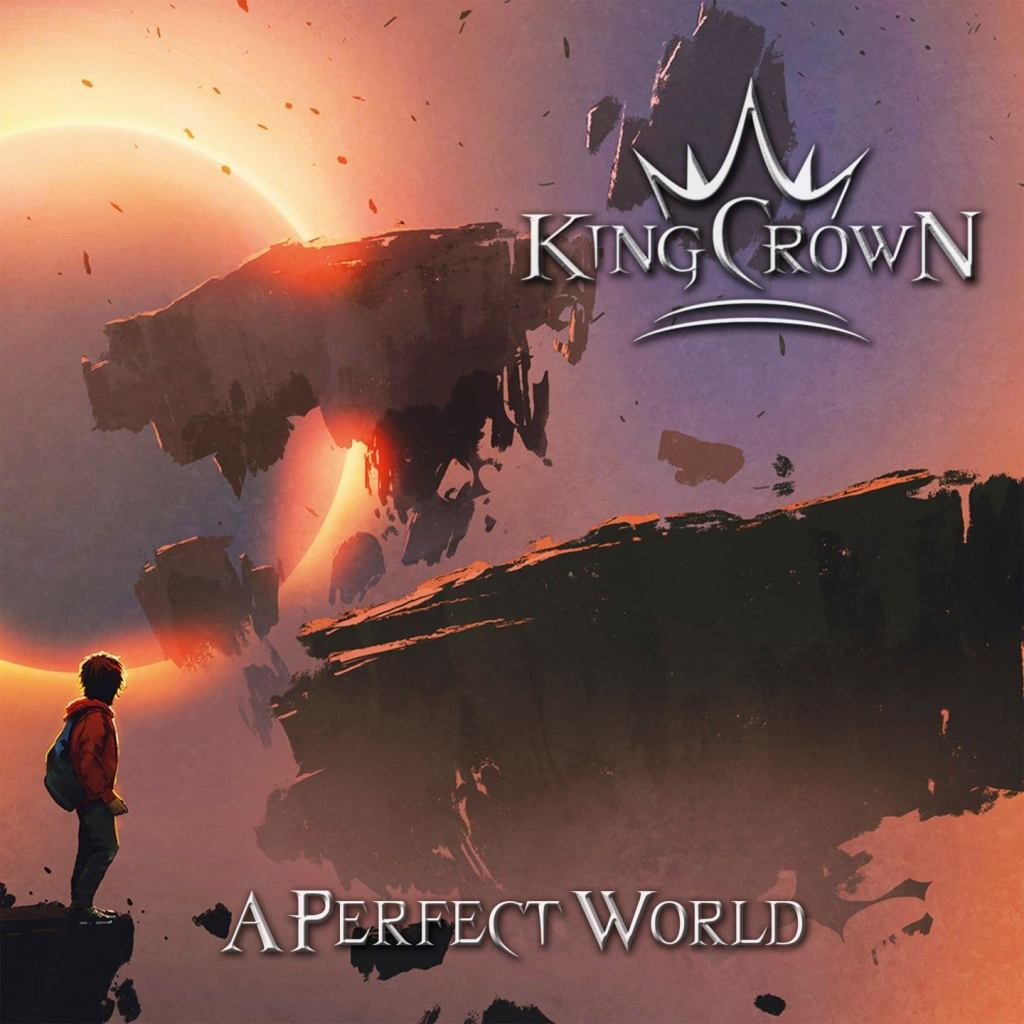 Sortie d'album : KINGCROWN (Heavy/Power Metal) A Perfect World(2019)