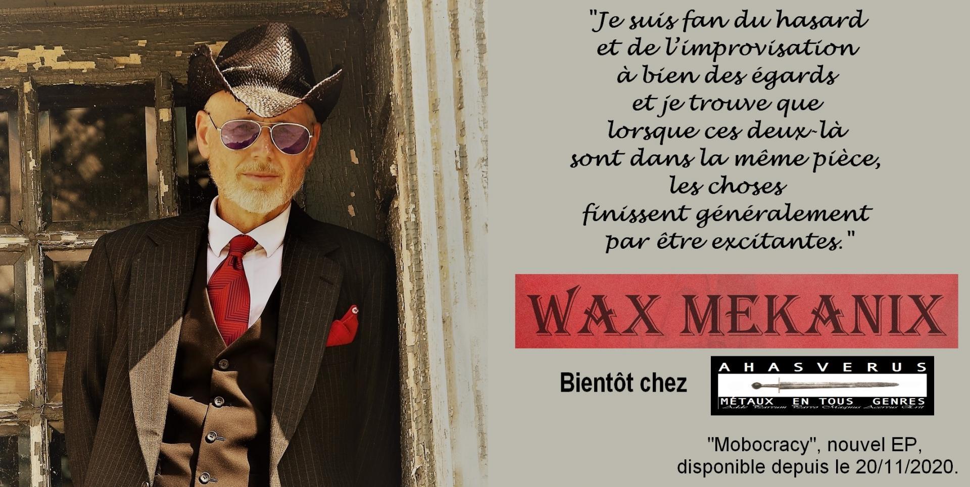 WAX MEKANIX (USA - Rock/Hard), La mobocracie dans le texte (interview)